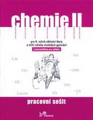 Chemie II pro 9.r. ZŠ a víceletá gymnázia - pracovní sešit s komentářem pro učitele
