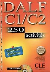 DALF C1/C2 250 activités (nouveau diplome) + corrigés + CD MP3