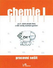 Chemie I pro 8.r. ZŠ a víceletá gymnázia - pracovní sešit