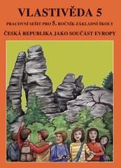 Vlastivěda 5.r. - Česká republika jako součást Evropy - pracovní sešit