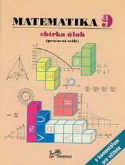 Matematika 9.r. sbírka úloh (pracovní sešit) s komentářem pro učitele