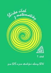 Sbírka úloh z matematiky pro SOŠ a pro studijní obory SOU 1.část
