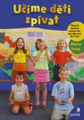Učíme děti zpívat - Hlasová výchova pomocí her pro děti od 5 do 11 let
