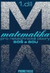 Matematika pro netechnické obory SOŠ a SOU 1.díl (kniha+CD)