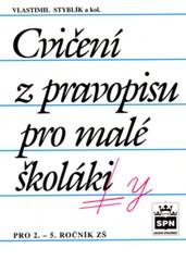 Cvičení z pravopisu pro malé školáky - pro 2. - 5.ročník ZŠ