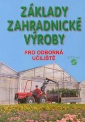 Základy zahradnické výroby pro odborná učiliště
