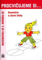 Procvičujeme si...Geometrie a slovní úlohy 4.r.