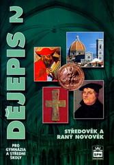 Dějepis 2 pro gymnázia a SŠ - Středověk a raný novověk