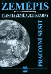 Zeměpis 6. a 7.r. Planeta Země a její krajiny - pracovní sešit