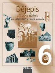 Dějepis 6.r. ZŠ a víceletá gymnázia - příručka učitele