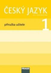 Český jazyk 1.r. ZŠ - příručka učitele