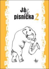 Já a písnička 2 - Zpěvník pro 5.-9. třídu