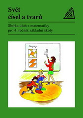 Svět čísel a tvarů 4.r. Sbírka úloh z matematiky