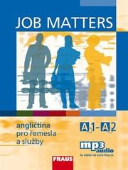 Job Matters - angličtina pro řemesla a služby - učebnice