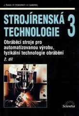 Strojírenská technologie 3 2.díl - Obráběcí stroje pro automatizovanou výrobu