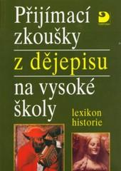 Přijímací zkoušky z dějepisu na vysoké školy - lexikon historie