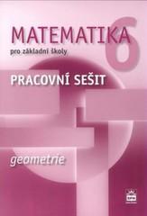 Matematika 6.r. ZŠ - Geometrie - pracovní sešit (nová řada dle RVP)