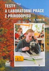 Testy a laboratorní práce z přírodopisu 6.-9.r. ZŠ