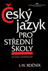 Český jazyk pro střední školy I. - IV.ročník