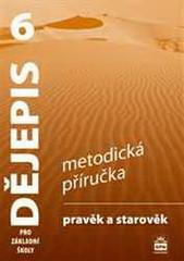 Dějepis 6.r. Pravěk a starověk - metodická příručka (nová řada dle RVP)