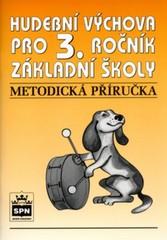 Hudební výchova 3.r. ZŠ - metodická příručka