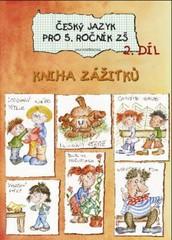 Český jazyk 5.ročník ZŠ 2.díl (Kniha zážitků)