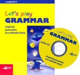 Let´s play Grammar - Anglická gramatika pro základní školy