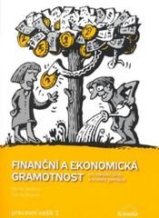 Finanční a ekonomická gramotnost pro ZŠ a víceletá gymnázia - Pracovní sešit 1