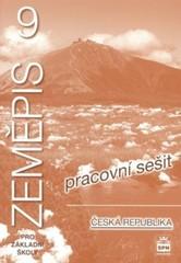 Zeměpis 9.r. ZŠ - Česká republika - Pracovní sešit (nová řada dle RVP)