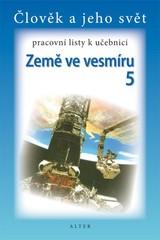 Země ve vesmíru 5.r. - pracovní listy k učebnici