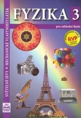 Fyzika 3 pro ZŠ - Světelné jevy, mechanické vlastnosti látek (nová řada dle RVP)