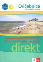 K nové maturitě bez obav - direkt - Cvičebnice německého jazyka + CD