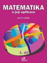 Matematika a její aplikace 5.r. 1.díl