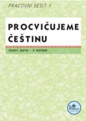 Procvičujeme češtinu 5.r. - Pracovní sešit 1