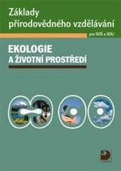 Ekologie a životní prostředí + CD-ROM (Základy přírodovědného vzdělávání pro SOŠ a SOU)