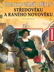 Opakování dějin Středověku a raného novověku - Zadání