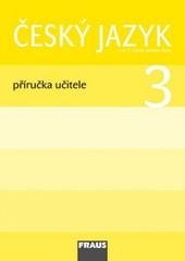 Český jazyk 3.r. ZŠ - příručka učitele
