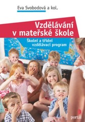 Vzdělávání v mateřské škole - Školní a třídní vzdělávací program