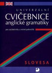 Univerzální cvičebnice anglické gramatiky pro začátečníky a mírně pokročilé - Slovesa