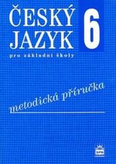 Český jazyk 6.r. ZŠ - metodická příručka (nová řada dle RVP)