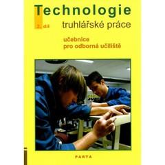 Truhlářské práce - technologie 2.díl pro 2. a 3.r. (učebnice pro odborná učiliště)