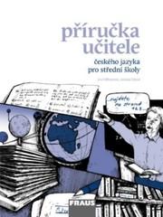 Český jazyk pro střední školy - příručka učitele