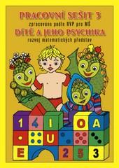 Pracovní sešit 3 - Dítě a jeho psychika - rozvoj matematických představ