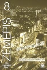 Zeměpis 8.r. ZŠ - Lidé a hospodářství - Pracovní sešit (nová řada dle RVP)