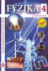 Fyzika 4 pro ZŠ - Elektrické a elektromagnetické děje (nová řada dle RVP)