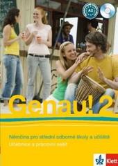 Genau! 2 - Němčina pro střední odborné školy a učiliště