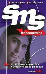 SMS Francouzština - Rychlá pomoc pro žáky a studenty od 12 do 16 let