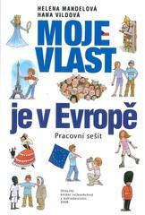 Moje vlast je v Evropě - Vlastivěda pro 5.ročník - pracovní sešit