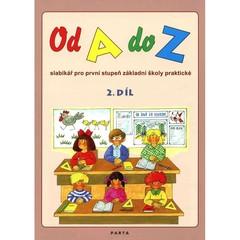 Od A do Z - Slabikář 2.díl pro 1. stupeň základní školy praktické
