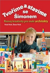 Tvoříme a stavíme se Šimonem - Rozvoj kreativity pro malé architekty